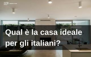 Qual è la casa ideale per gli italiani?