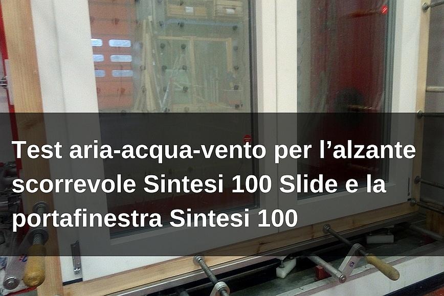 Test aria-acqua-vento Sintesi 100 Slide e portafinestra Sintesi 100