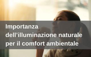 Illuminazione naturale fondamentale per il comfort ambientale