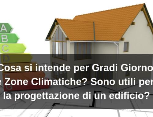 Cosa si intende per Gradi Giorno e Zone Climatiche? Sono utili per la progettazione di un edificio?
