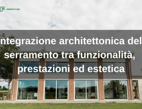 Integrazione architettonica del serramento tra funzionalità, prestazioni ed estetica