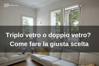 Triplo vetro o doppio vetro?Come fare la scelta giusta - Serramenti 2F Vicenza