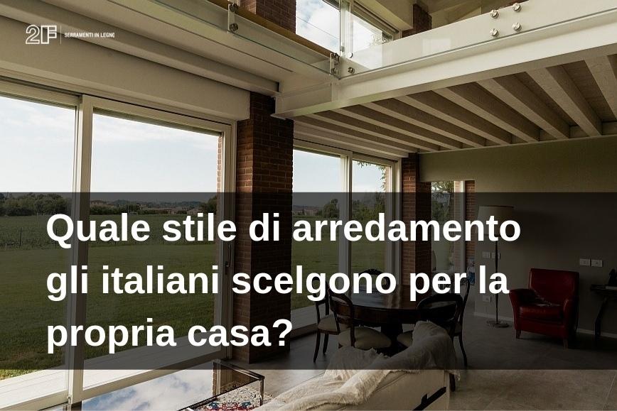 Quale stile di arredamento gli italiani scelgono per la for Arredamento per la casa