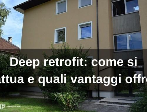 Deep retrofit: come si attua e quali vantaggi offre